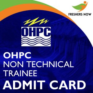 OHPC Non-Technical Trainee Admit Card 2019