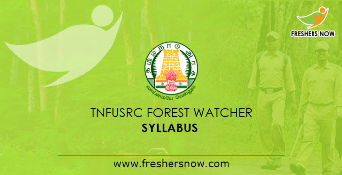 TNFUSRC Forest Watcher Syllabus 2019 PDF Download & Exam Pattern