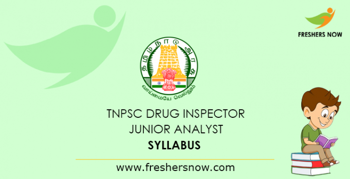 TNPSC Drug Inspector, Junior Analyst Syllabus 2019