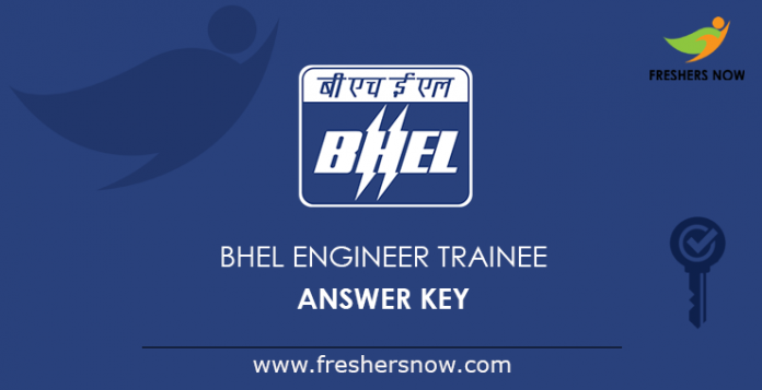 BHEL Engineer Trainee Answer Key 2019