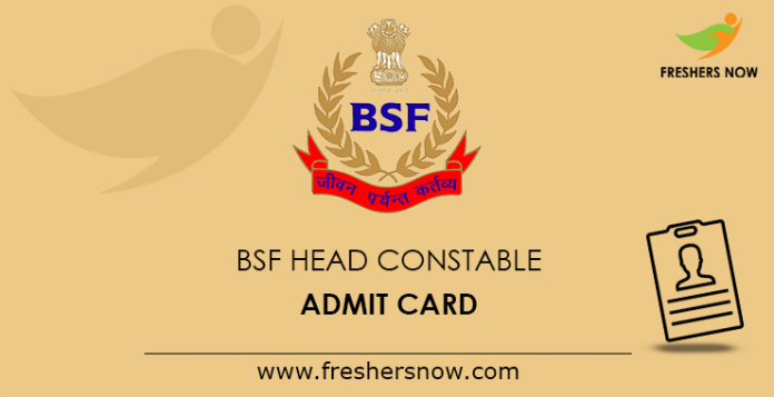 BSF Head Constable Admit Card 2019