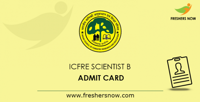 ICFRE Scientist B Admit Card 2019