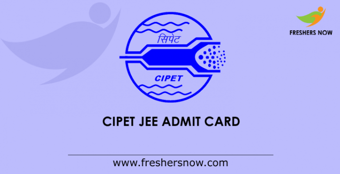 CIPET JEE Admit Card 2019