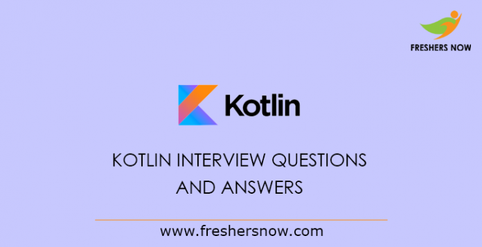 Kotlin-Interview-Questions-and-Answers