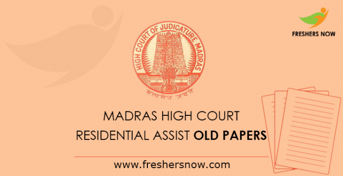 Madras High Court Residential Assistant Previous Papers