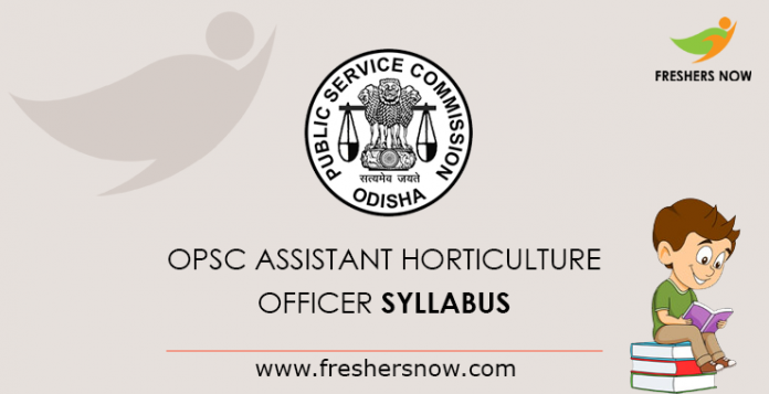 OPSC Assistant Horticulture Officer Syllabus