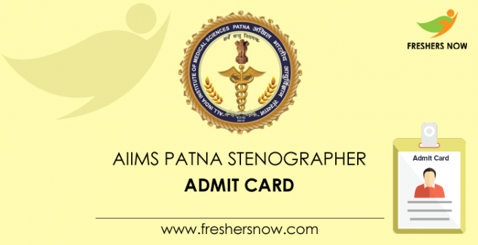 AIIMS Patna Stenographer Admit Card 2019