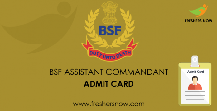 BSF Assistant Commandant Admit Card 2019