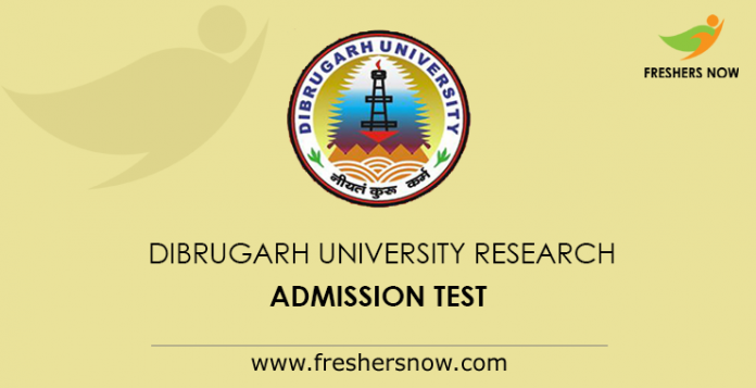 Dibrugarh University Research Admission Test 2019