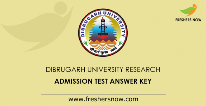 Dibrugarh University Research Admission Test Answer Key 2019