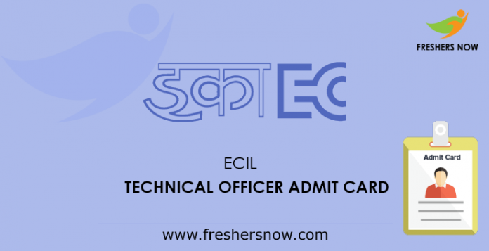 ECIL Technical Officer Admit Card 2019