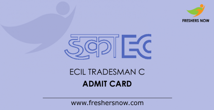 ECIL Tradesman C Admit Card 2019