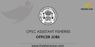 OPSC Assistant Fisheries Officer Jobs