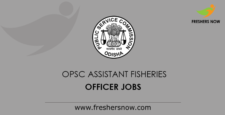 OPSC Assistant Fisheries Officer Jobs 2019 - 65 Posts @ opsc