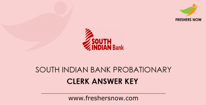 South Indian Bank Probationary Clerk Answer Key