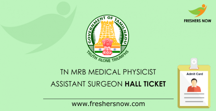 TN MRB Medical Physicist, Assistant Sugeon Hall Ticket 2019
