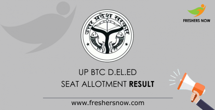UP BTC D.El.Ed Counselling Seat Allotment Result