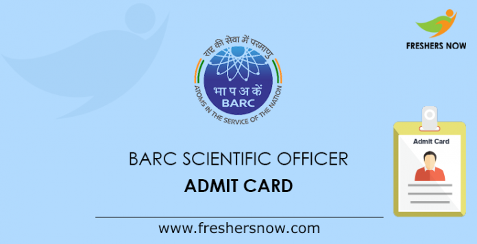BARC Scientific Officer Admit Card 2019 (Released) @ recruit