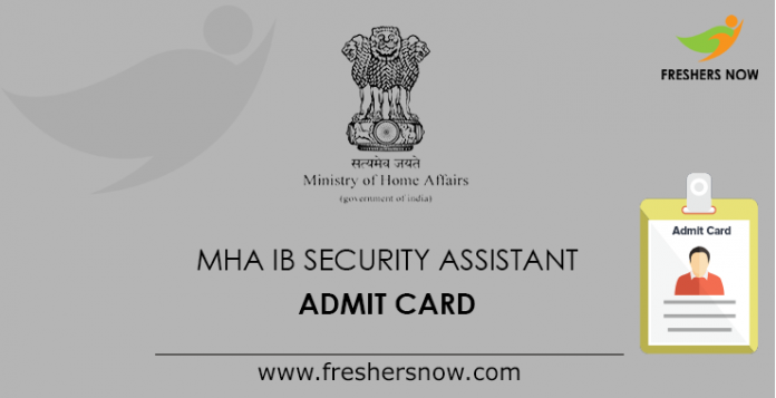 MHA IB Security Assistant Admit Card