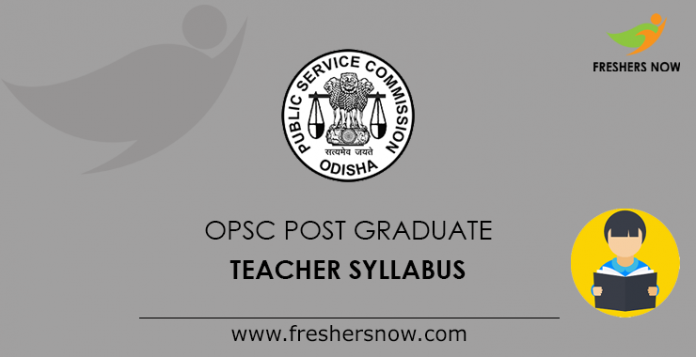 OPSC Post Graduate Teacher Syllabus