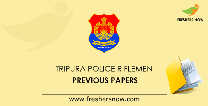 Tripura Police Riflemen Previous papers