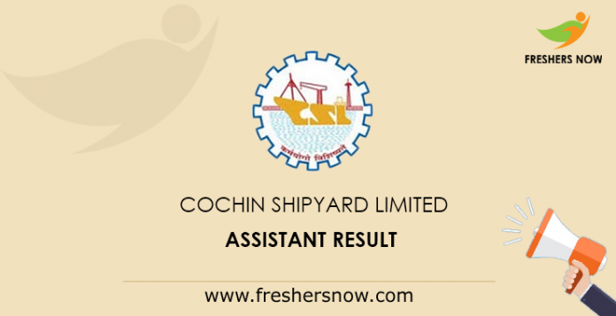 Cochin Shipyard Limited Assistant Result