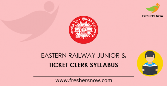 Eastern Railway Junior & Ticket Clerk Syllabus