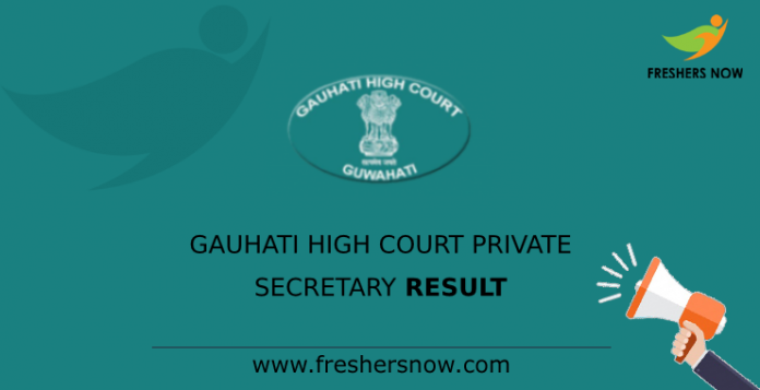Gauhati High Court Private Secretary Result