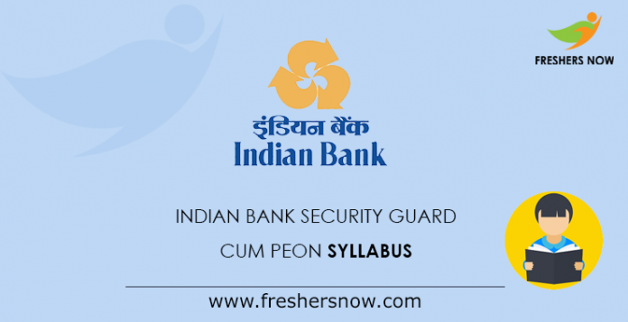 Indian Bank Security Guard cum Peon Syllabus