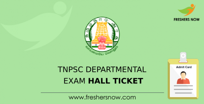 TNPSC Departmental Exam Hall Ticket
