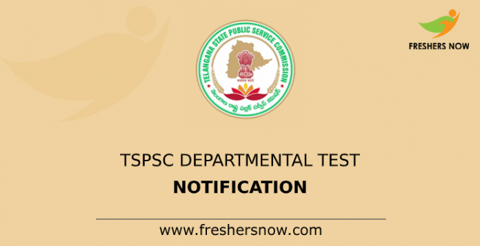 TSPSC Departmental Test Notification