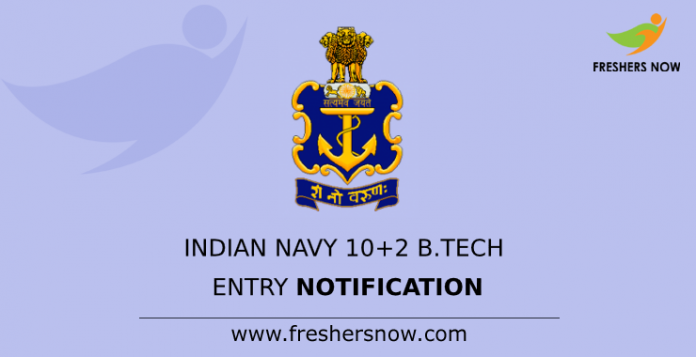 Indian Navy 10+2 B.Tech Entry Notification