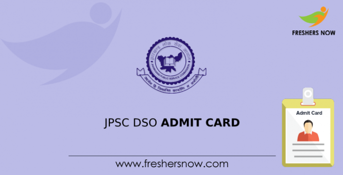 JPSC DSO Admit Card