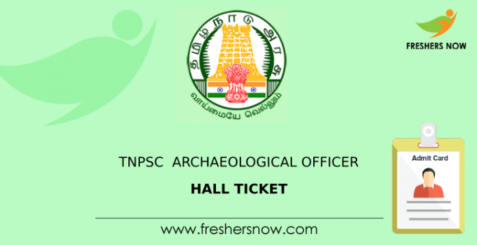 TNPSC Archaeological Officer Hall Ticket