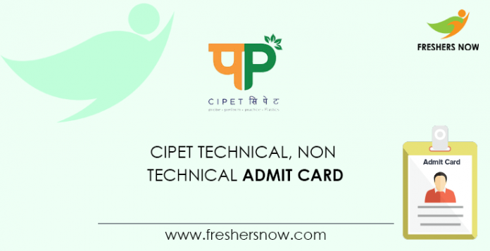 CIPET Technical, Non Technical Admit Card