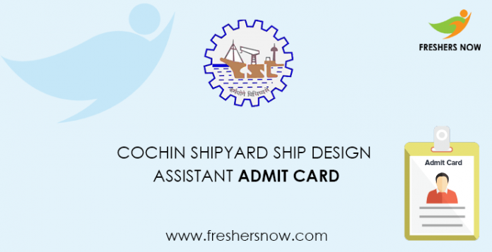 Cochin Shipyard Ship Design Assistant Admit Card