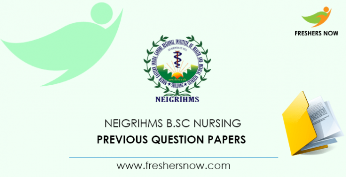 NEIGRIHMS B.Sc Nursing Previous Question Papers
