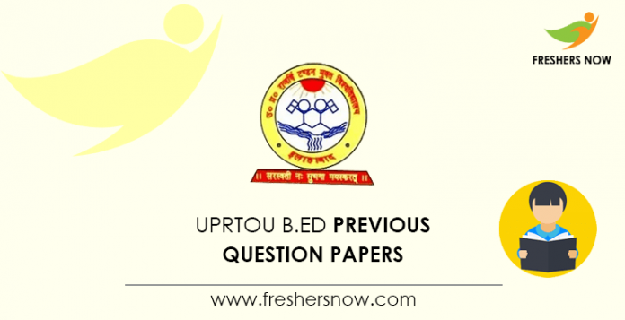 UPRTOU B.Ed Previous Question Papers