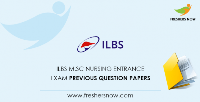 ILBS M.Sc Nursing Entrance Exam Previous Question Papers