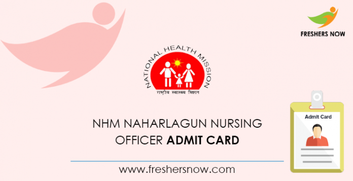 NHM Naharlagun Nursing Officer Admit Card