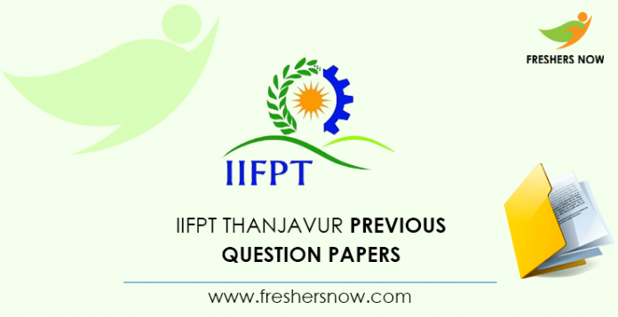 IIFPT Thanjavur SRF Previous Question Papers