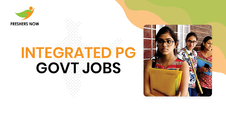 Integrated PG Govt Jobs