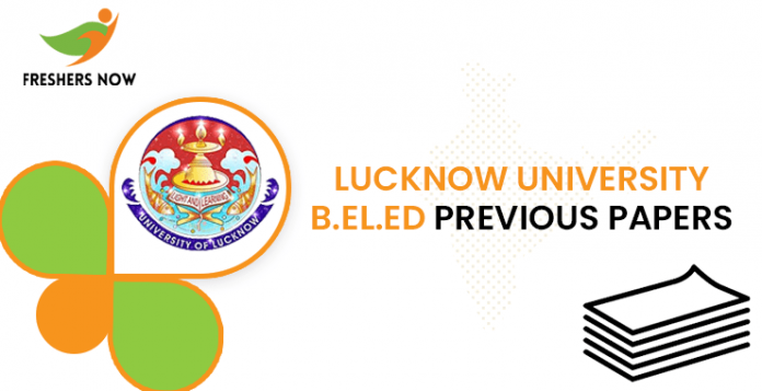 Lucknow University B.El.Ed Previous Question Papers
