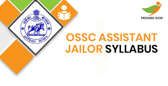 OSSC Assistant Jailor Syllabus 2020