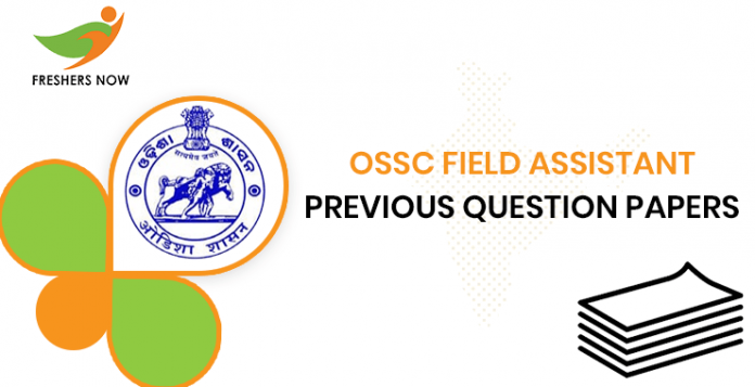 OSSC Field Assistant Previous Question Papers