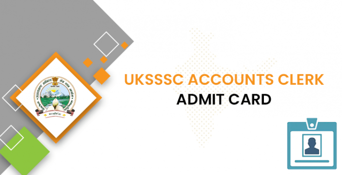 UKSSSC Accounts Clerk Admit Card