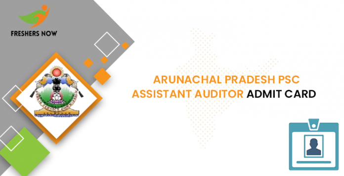 Arunachal Pradesh PSC Assistant Auditor Admit Card