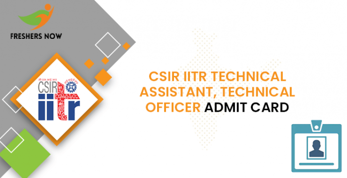 CSIR IITR Technical Assistant Admit Card