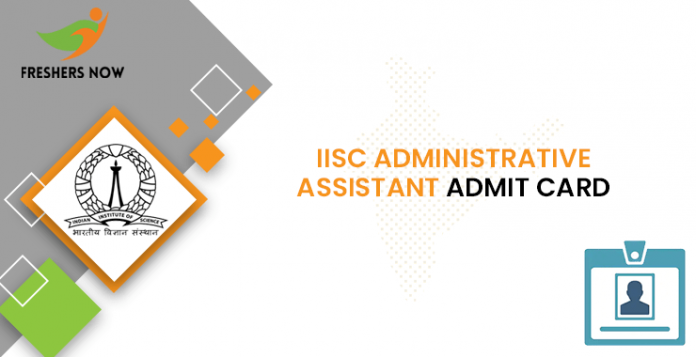 IISC Administrative Assistant Admit Card