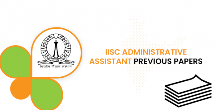 IISC Administrative Assistant Previous Question Documents